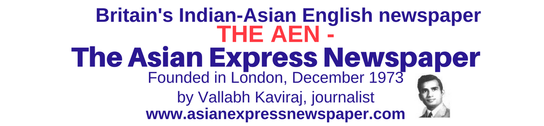 The AEN-Asian Express Newspaper/owner and founding editor Vallabh Kaviraj, London, founded in 1973